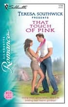 That Touch of Pink ebook by Teresa Southwick