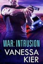 WAR: Intrusion - WAR Book 2 ebook by