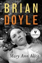 Mary Ann Alice ebook by Brian Doyle