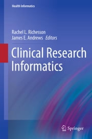 Clinical Research Informatics ebook by Rachel Richesson,James Andrews