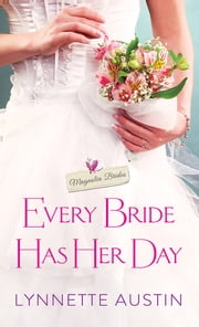 Every Bride Has Her Day - a heartwarming and sweet southern romance ebook by Lynnette Austin