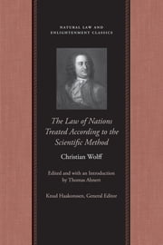 The Law of Nations Treated According to the Scientific Method ebook by Thomas Ahnert, Christian Wolff
