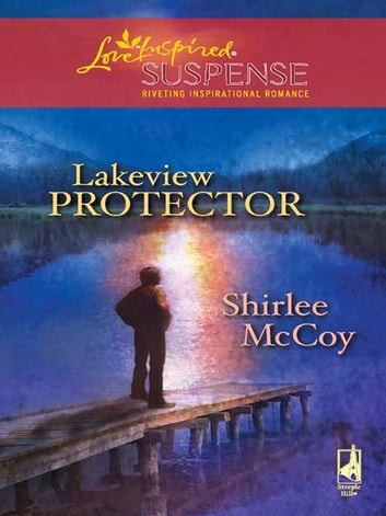 Lakeview Protector (Mills & Boon Love Inspired) eBook by Shirlee McCoy