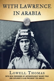 With Lawrence in Arabia ebook by Lowell Thomas,Mitchell Stephens