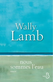 Nous sommes l'eau ebook by Wally LAMB, Laurence VIDELOUP