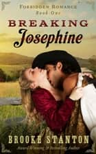 Breaking Josephine - Forbidden Romance, #1 ebook by Brooke Stanton
