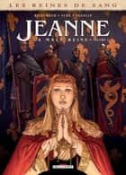 Les Reines de sang - Jeanne, la Mâle Reine T01 eBook by France Richemond, Michel Suro