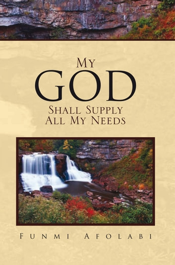 My God Shall Supply All My Needs ebook by Funmi Afolabi