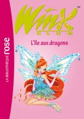 Winx Club 22 L Ile Aux Dragons