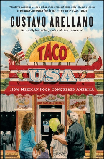Taco USA - How Mexican Food Conquered America ebook by Gustavo Arellano