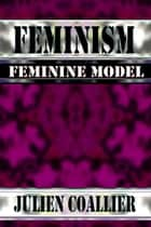 Feminism ebook by Julien Coallier