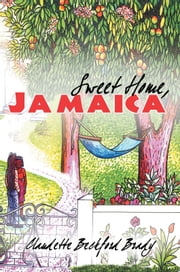 Sweet Home, Jamaica ebook by Claudette Beckford-Brady