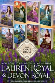 The Complete Chase Brides Collection - A 9-Book Sweet & Clean Historical Romance Boxed Set ebook by Lauren Royal