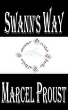 Swann's Way - In Search of Lost Time ebook by Marcel Proust