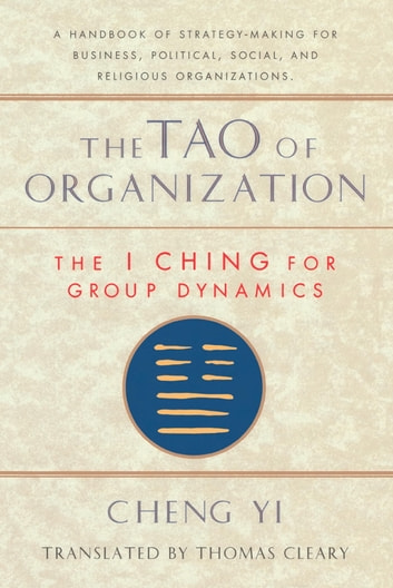The Tao of Organization - The I Ching for Group Dynamics ebook by