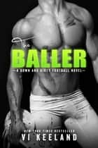 The Baller - A Down and Dirty Football Novel ebook by