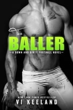 The Baller, A Down and Dirty Football Novel