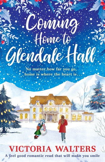 Coming Home to Glendale Hall - A feel good romantic read that will make you smile ebook by Victoria Walters