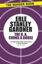 The D.A. Cooks a Goose ebook by Erle Stanley Gardner