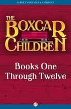 The Boxcar Children Mysteries Box Set ebook by Gertrude Chandler Warner