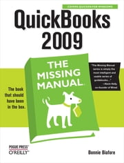 QuickBooks 2009: The Missing Manual ebook by Bonnie Biafore
