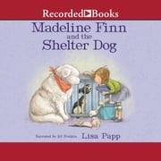 Madeline Finn and the Shelter Dog audiobook by Lisa Papp