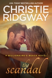 The Scandal (Billionaire's Beach Book 4) ebook by Christie Ridgway
