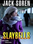 Slaybells (novella) ebook by Jack Soren