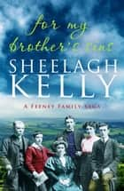 For My Brother's Sins ebook by Sheelagh Kelly