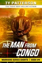 The Man From Congo ebook by Ty Patterson