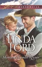 Montana Lawman Rescuer (Mills & Boon Love Inspired Historical) (Big Sky Country, Book 6) ebook by Linda Ford