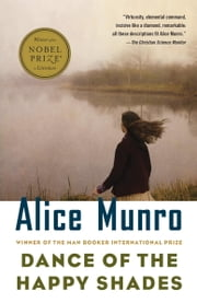 Dance of the Happy Shades - And Other Stories ebook by Alice Munro