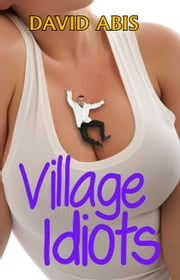 Village Idiots ebook by David Abis