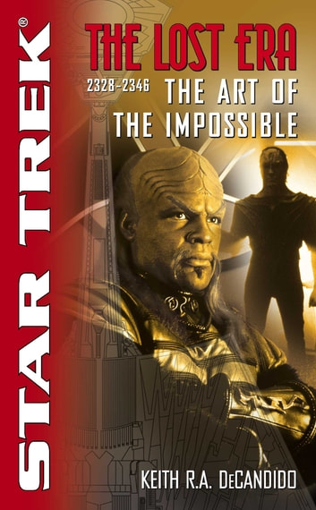 The Star Trek: The Lost era: 2328-2346: The Art of the Impossible ebook by Keith R. A. DeCandido