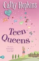 Teen Queens ebook by Cathy Hopkins