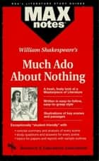 Much Ado About Nothing (MAXNotes Literature Guides) ebook by Louva Irvine