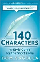 140 Characters ebook by Dom Sagolla