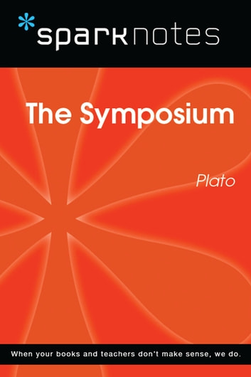The Symposium (SparkNotes Philosophy Guide) ebook by SparkNotes,Plato