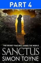 Sanctus: Part Four ebook by Simon Toyne