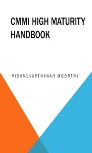CMMI High Maturity Hand Book ebook by Vishnuvarthanan Moorthy
