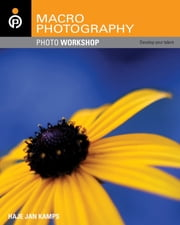 Macro Photography Photo Workshop ebook by Haje Jan Kamps