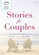 A Cup of Comfort Stories for Couples: Celebrating what it means to be in love ebook by Colleen Sell