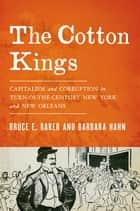 The Cotton Kings ebook by Bruce E. Baker,Barbara Hahn