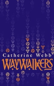 Waywalkers - Number 1 in Series ebook by Catherine Webb