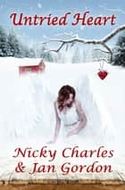 Untried Heart ebook by Nicky Charles, Jan Gordon