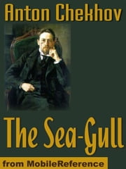 The Sea-Gull (Mobi Classics) ebook by Anton Pavlovich Chekhov,Julius West (Translator)