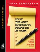 What the Most Successful People Do at Work - A Short Guide to Making Over Your Career (A Penguin Special from Portfolio) eBook by Laura Vanderkam