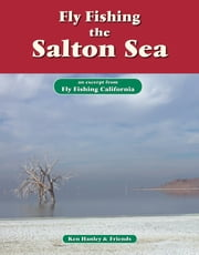 Fly Fishing the Salton Sea - An excerpt from Fly Fishing California ebook by Ken Hanley