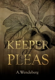 Keeper of Pleas ebook by A. Wendeberg