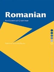 Romanian: An Essential Grammar ebook by Ramona Gönczöl
